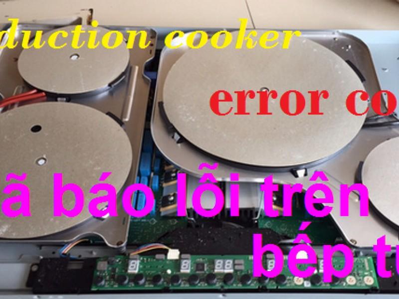 Các mã lỗi trên bếp hồng ngoại - bếp điện từ
